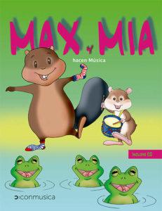 Max y Mia hacen Música (de 2 y medio a 4 años). Incluye 2 CD