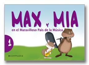 Max y Mia en el Maravilloso País de la Música Vol. 1. Incluye CD